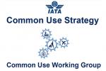 IATA Common Use Strategy